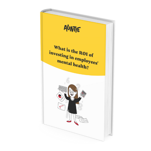 What is the ROI of investing in employees mental health - Auntie e-book